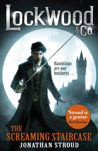 Lockwood & Co: The Screaming Staircase: Book 1 (English Edition) (Screaming Ghost)