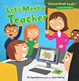 Let's Meet a Teacher (Cloverleaf Books - Community Helpers)