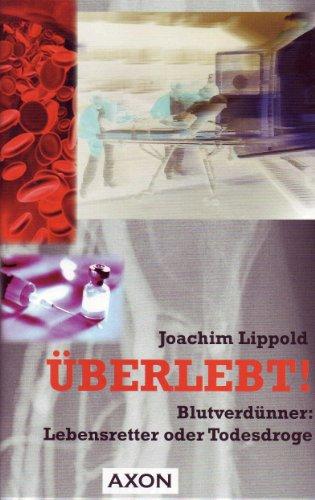 Überlebt!: Blutverdünner: Lebensretter oder Todesdroge -