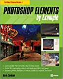 Photoshop Elements by Example: Full-Color! Covers Version 3