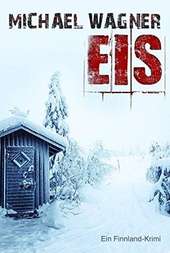 Buchseite und Rezensionen zu 'Eis - Ein Finnland-Krimi' von Michael Wagner