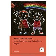 Les enfants c'est que du bonheur... ou pas !: Manuel informatif à usage domestique, destiné à toutes les femmes en âge de faire un bébé...