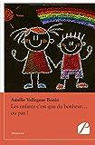 Telecharger Livres Les enfants c est que du bonheur ou pas Manuel informatif a usage domestique destine a toutes les femmes en age de faire un bebe (PDF,EPUB,MOBI) gratuits en Francaise