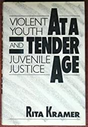At a Tender Age: Violent Youth and Juvenile Justice