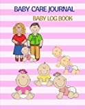 Baby Care Journal: Baby Log Book Health Record, Sleeping Schedule Log, Meal Recorder, 150 Pages 8.5x11 Inch: Volume 2