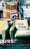 Buchinformationen und Rezensionen zu Durst ist schlimmer als Heimweh von Lucy Fricke