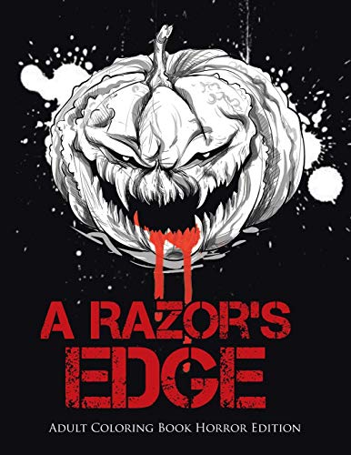 A Razor's Edge : Adult Coloring Book Horror Edition