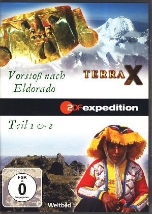 Terra X - Vorstoß nach Eldorado