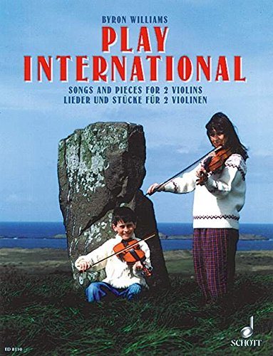 Play International: Lieder und Stücke. 2 Violinen. Spielpartitur.
