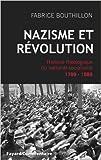 Nazisme et révolution - Histoire théologique du national-socialisme, 1789-1989 de Fabrice Bouthillon ( 5 janvier 2011 ) - Fayard (5 janvier 2011)