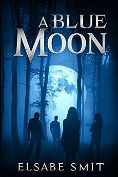 A Blue Moon (English Edition) par [Smit, Elsabe]
