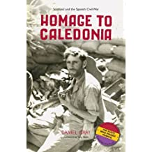 Homage to Caledonia: Scotland and the Spanish Civil War of Paperback on 01 August 2009