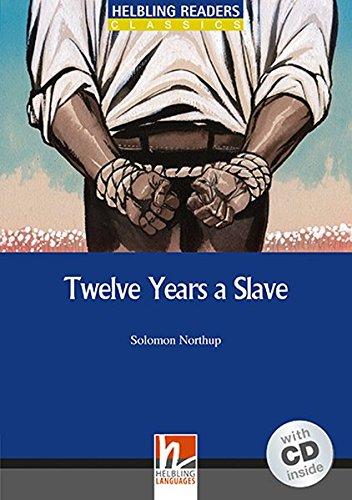 Twelve Years a Slave con audio CD. Helbling Readers Blue Series Level 5. B1