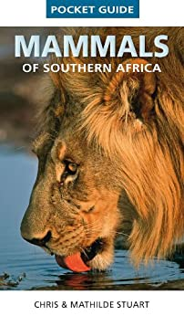 Pocket Guide Mammals of Southern Africa (Struik Nature) by [Stuart, Chris]