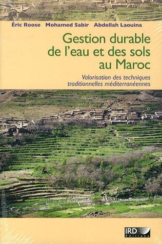 Gestion durable de l'eau et des sols au Maroc: Valorisation des techniques traditionnelles méditerranéennes.