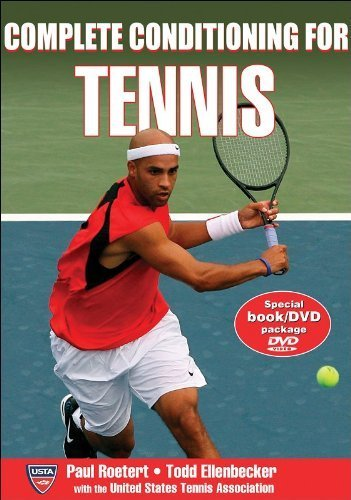 Complete Conditioning for Tennis (Book & DVD) (Complete Conditioning for Sports Series) by Paul Roetert (2007-07-30)