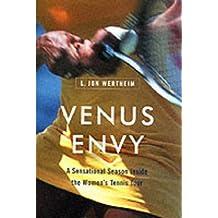 Venus Envy: A Sensational Season Inside the Women's Tennis Tour by L. Jon Wertheim (2001-08-07)