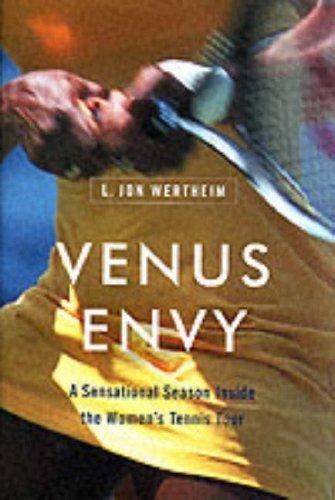 Venus Envy: A Sensational Season Inside the Women's Tennis Tour by L. Jon Wertheim (2001-09-06)