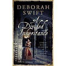 A Divided Inheritance : Epic historical fiction: Deborah Swift