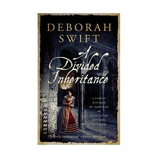 A Divided Inheritance : Epic historical fiction: Deborah Swift 51p06XhZ3PL