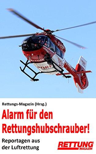 ngshubschrauber!: Reportagen aus der Luftrettung ()