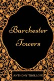 Barchester Towers: By Anthony Trollope - Illustrated
