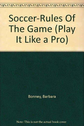 Futbol: Reglas Del Juego (Juega Como UN Professional) por Barbara Bonney