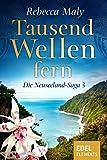 Tausend Wellen fern 3 (Neuseeland-Saga) von Rebecca Maly