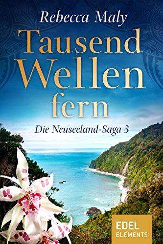 Buchseite und Rezensionen zu 'Tausend Wellen fern 3 (Neuseeland-Saga)' von Rebecca Maly