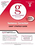 Sentence Correction GMAT Preparation Guide (Manhattan GMAT Preparation Guide: Sentence Correction)