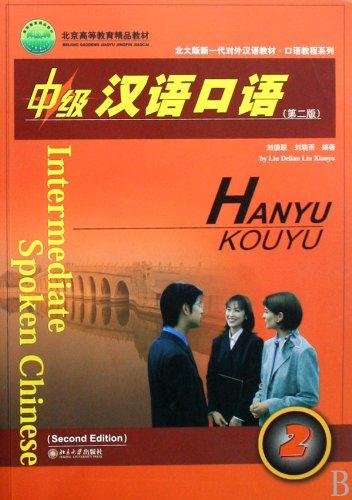 Intermediate Spoken Chinese: Volume 2 por Delian Liu