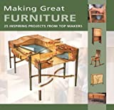 Making Great Furniture: 25 Inspiring Projects from Top Makers (Furniture & Cabinetmaking Mag) by Furniture & Cabinetmaking (2005) Paperback