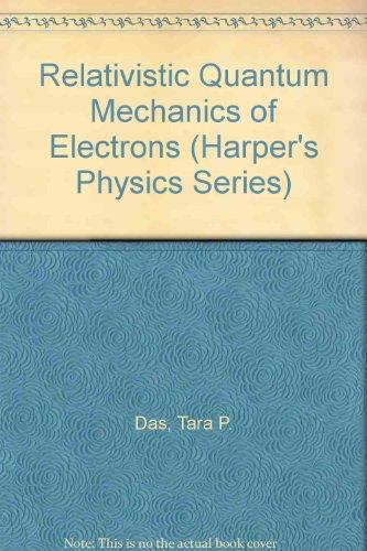 Relativistic Quantum Mechanics of Electrons (Harper's Physics Series)