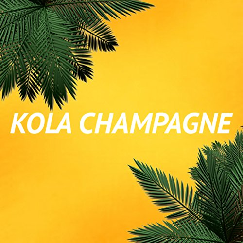 Kola Champagne [Explicit] - Kola Champagne