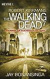 The Walking Dead 7: Roman (The Walking Dead-Romane, Band 7)