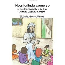Negrita linda como yo: versos dedicados a la vida de la Maestra Celestina Cordero