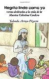 Libros Descargar en linea Negrita linda como yo versos dedicados a la vida de la Maestra Celestina Cordero (PDF y EPUB) Espanol Gratis