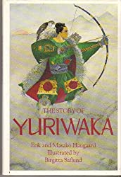The Story of Yuriwaka: A Japanese Odyssey by Erik Haugaard (1991-09-02)
