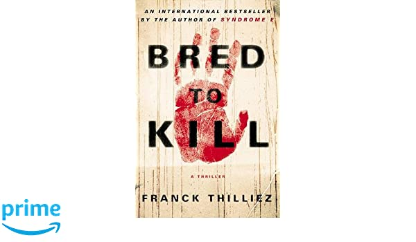 Amazon fr - Bred to Kill: A Thriller - Franck Thilliez, Mark
