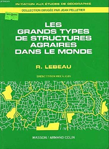 LES GRANDS TYPES DE STRUCTURES AGRAIRES DANS LE MONDE. 6ème édition 1996