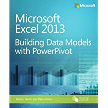 Microsoft Excel 2013: Building Data Models With PowerPivot by Ferrari, Alberto, Russo, Marco (2013) Paperback