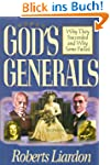 God's Generals: Why They Succeeded an...