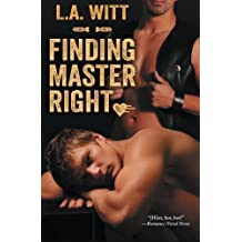 Finding Master Right by L.A. Witt (2013-07-29)