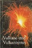 Vulkane und Vulkanismus - Horst Rast