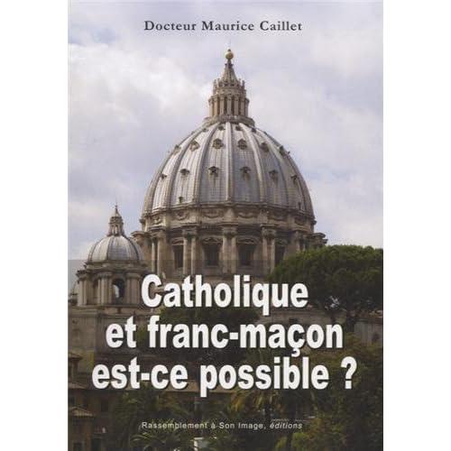 Catholique et franc-maçon : est-ce possible ?