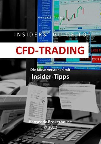 INSIDERS\' GUIDE TO CFD-TRADING: Die Börse verstehen mit Insider-Tipps