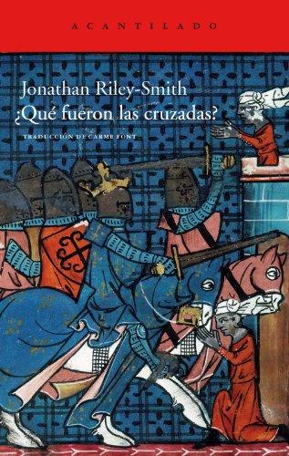 ¿Qué fueron las cruzadas? (Acantilado) por Jonathan Riley-Smith