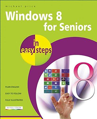 Windows 8 for Seniors in Easy Steps por Michael Price