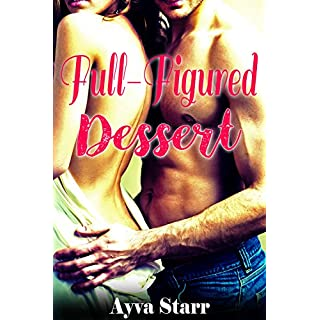 Full Figured Dessert: A BBW, BDSM, Extreme Seduction, Short (English Edition)