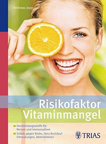 Preisvergleich Produktbild Risikofaktor Vitaminmangel: Hochleistungsstoffe für Nerven und Immunsystem - Schutz gegen Krebs